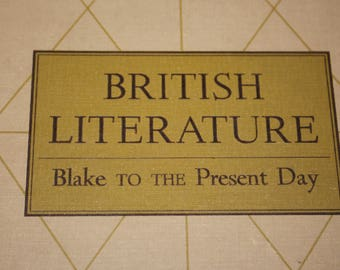Vintage Book British Literature:  Blake to the Present Day (Hardcover) 1952 Hardback 1072 pages D. C. Heath and Company