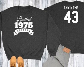 43 Year Old Birthday Sweatshirt Limited Edition 1975 Birthday Sweater 43rd Birthday Celebration Sweater Birthday Gift