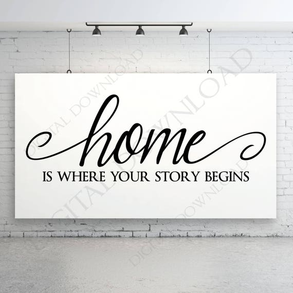 Home is where your story begins Digital Download Quote
