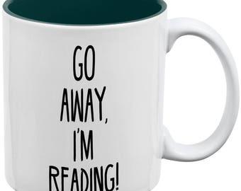 Go Away I'm Reading Books White-Green All Over Coffee Mug