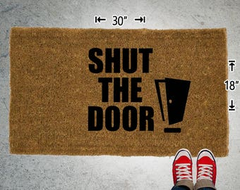 SHUT THE DOOR Coir Doormat - 18x30 - Welcome Mat - House Warming - Mud Room - Gift - Custom