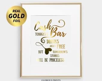 Cash Bar Sign / Wedding bar sign / Tonight's drinks aren't free but tomorrow's stories may be priceless / Gold Foil Wedding Bar Decor