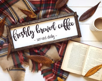Wood Sign-Wood sign for home, wood signs sayings, farmhouse signs, freshly brewed coffee