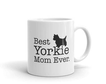 Yorkie Gift , Best Yorkie Mom Ever Dog Lovers Gift Coffee Mug, gift for Yorkie Owner, Gift for Yorkie Mom , Yorkie Mug, Yorkie Mug Gift