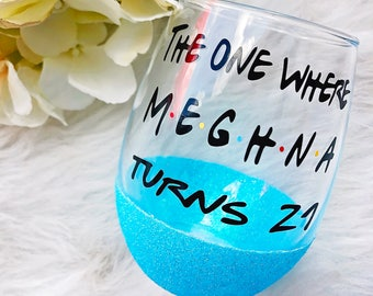 The One Where Turns 21 Glitter Dipped Stemless Wine Glass//The One Where Wine Glass//The One Where//21st Birthday Wine Glass//21st Birthday