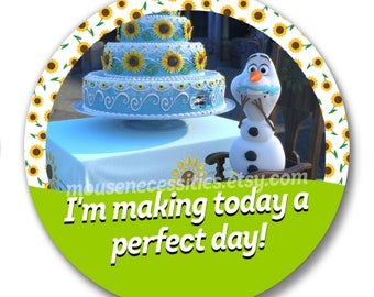 "Frozen Fever ""I'm Making Today a Perfect Day!"" Olaf Inspired 3"" Pinback Button"