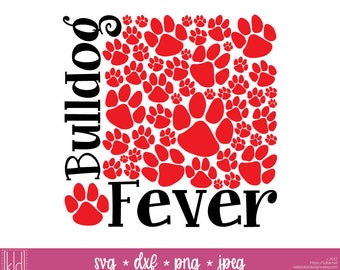 Bulldog Fever svg - Bulldog svg - Paw Print svg - School svg - Bulldog Shirt svg - SVG Sports - Bulldogs svg