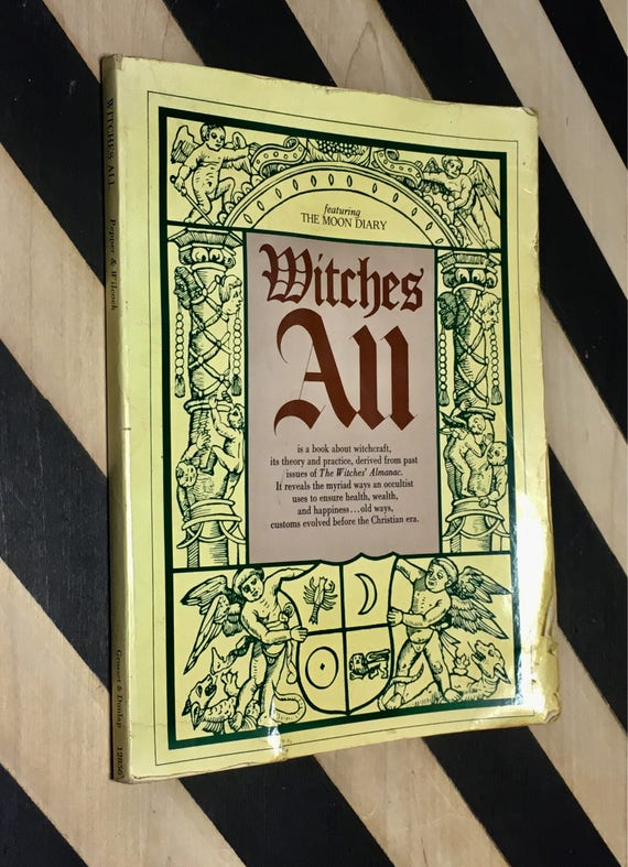 Witches All: A Treasury from Past Editions of The Witches Almanac Prepared and edited by Elizabeth Pepper and John Wilcock (1977) softcover
