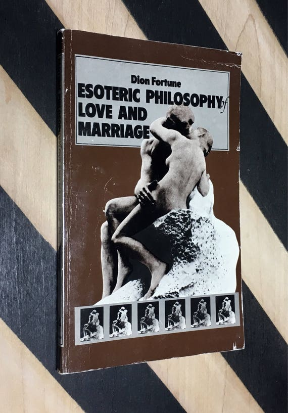 Esoteric Philosophy of Love and Marriage by Dion Fortune (1979) softcover book