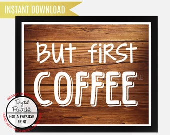 But first coffee Sign, Kitchen sign, Wedding Sign, Rustic Wood sign, Wall Art, Instant Download, printable, coffee decor, cafe wall art