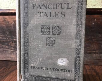Original Fanciful Tales by Frank R. Stockton - Scribner's Sons 1922