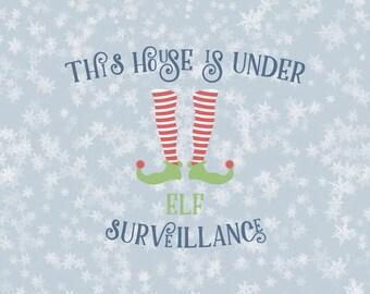 This house is under elf surveillance elf svg svg elf elf hat svg christmas svg christmas svg file silhouette cricut svg svg files dxf