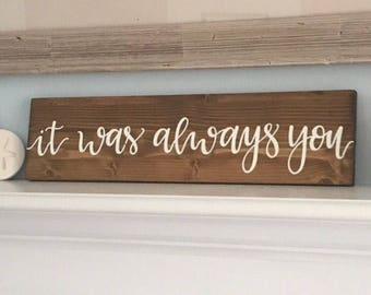 Wood sign, wooden sign, love sign, it was always you sign, rustic sign, wedding sign, bedroom sign, marriage sign, rustic wedding sign, sign