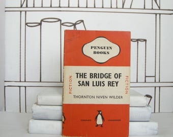 The Bridge of San Luis Rey by Thornton Niven Wilder (Vintage, Penguin)