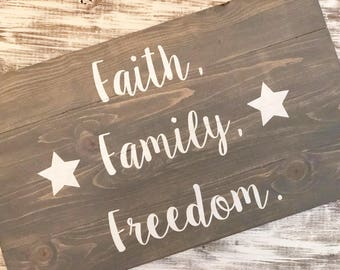 Faith Family Freedom Sign - Wood Sign - Rustic Sign - Stars - Freedom Sign - Faith Sign - Freedom Sign