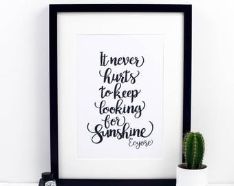 It Never Hurts To Keep Looking For Sunshine Print - Disney Print - Winnie The Pooh - Brush-Lettered Print - Inspirational Quotes