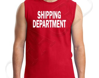 SHIPPING DEPARTMENT Adults Muscle Tee Freight Department Men's Sleeveless T-Shirt Shipping Station Worker  - 1635C_GMMT