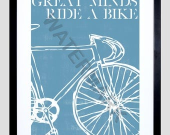 Bike Quote Print, Great Minds Ride a Bike, Cycling Quote, Bicycle Art Print, Motivational Quote - Blue F12X12179