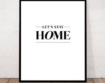 Home Print, Let's Stay Home, Home Decor, Home Wall Art, Home Wall Art, Inspirational Quote, Home Quote Print, Home Love, Home Poster