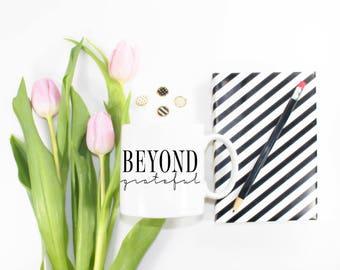 Beyond Grateful Coffee Mug - Inspirational Coffee Mug