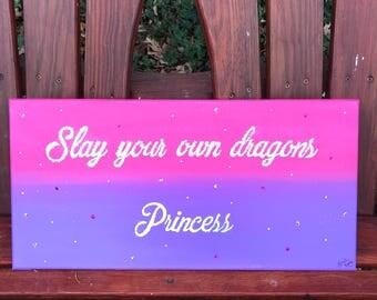 Slay your own dragons Princess