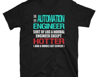 Automation Engineer Gift Shirt - Funny Slogan Tee for Automation Engineer