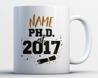 Ph.D. Graduation Gift - Est. 2017 - Custom Name - Doctor of Philosophy Graduate Coffee Mug - Personalized Graduation PhD