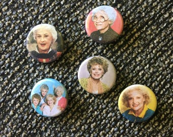 Golden Girls, Sophia, Blanche, Dorothy, Rose, Betty White, Pins, Buttons, Magnets, 1.25 inch