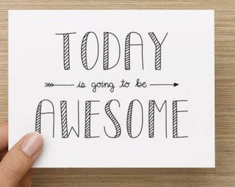 Today Is Going To Be Awesome Greeting Card