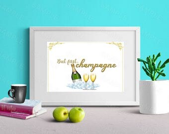 But First, Champagne,Wall Art, Art Decor, Printable Wall Art,Instant Download, Printable Home Decor, Digital Art Print