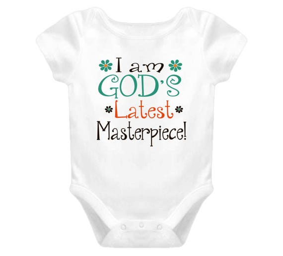 I Am God's Latest Masterpiece | Baby Bodysuit | Baby Onesie | Baby Boy or Girl Onesies | Cute Baby Clothes | Baby Shirts | Baby Gift Ideas