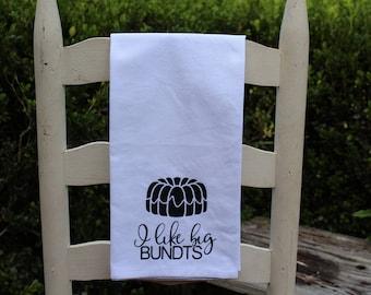 I Like Big Bundts Tea Towel