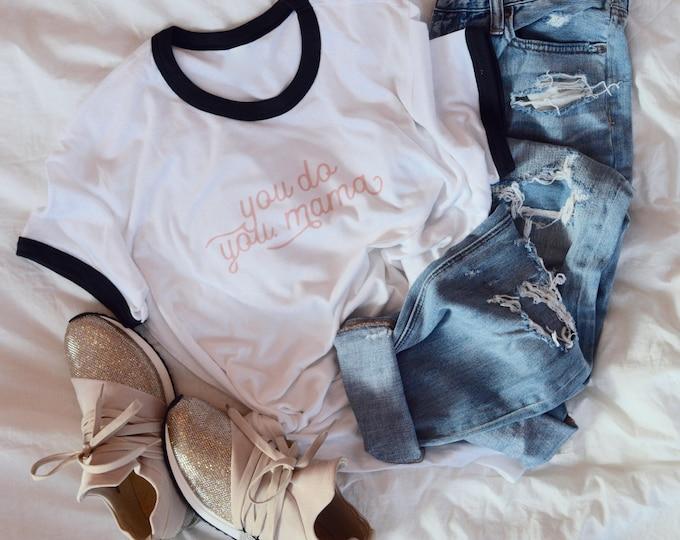 You do you, Mama /// Women's ringer style t-shirt