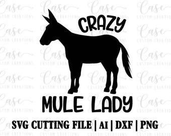 Crazy Mule Lady SVG Cutting File, Ai, Dxf and Printable PNG Files   Instant Download   Cricut and Silhouette   Farm Life   Rustic   Country