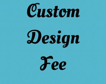 Custom Design, your text, your colors