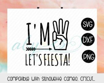 I'm three let's fiesta SVG File, Cut Files, PNG, DXF, Studio3, Silhouette, Cricut, birthday shirt, three birthday