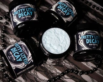 4 oz Pretty Little Decay Body Butter | Body Butter | Death and Decay | Floral Scent | Gothic body butter | Lotion | Gothic Soap