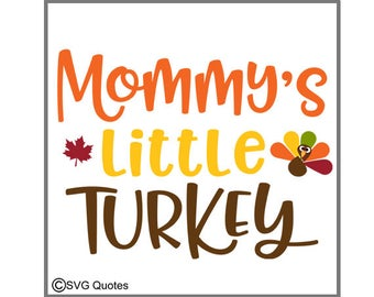 SVG DXF  EPS Cutting File Mommy's Little Turkey for Cricut Explore,Silhouette & More. Instant Download. Personal/Commercial Use. Vinyl