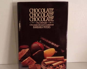 HOT DEAL Chocolate Chocolate Chocolate * The Ultimate Chocolate Dessert Cookbook by Barbara Myers 1983 First Edition