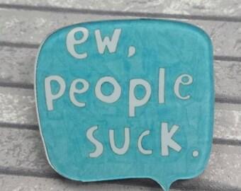 People Suck pinback button/badge