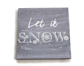 Let It Snow Sign, Winter Decor, Winter Wall Art, Snowflake Wall Hanging, Rustic Winter Decor, Rustic Christmas Sign, Christmas Gift