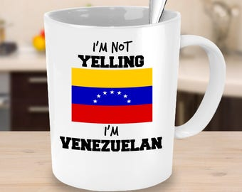 Venezuelan Pride Coffee Mug - I'm Not Yelling I'm Venezuelan - Venezuelan Mom Gift or Venezuelan Dad Gift - For Mother's or Father's Day