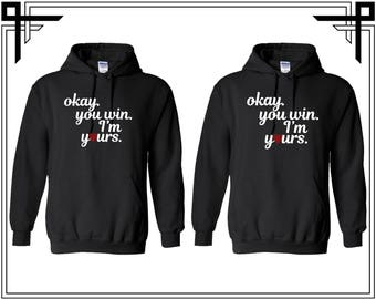 Okay You Win Couple Hoodies Love Quotes Couple Hooded Sweatshirt Party Top Valentines Day & Anniversary Gift Gift For Him Gift For Her