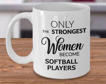 Softball Gifts - Softball Coffee Mug - Only the Strongest Women Become Softball Players Coffee Mug Ceramic Tea Cup