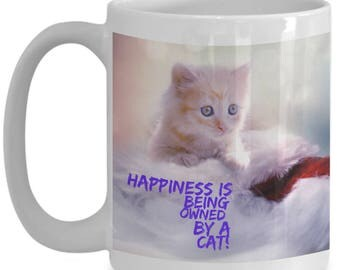 Happiness is Being Owned By A Cat! Beautiful Photo of a Sweet White Striped Kitten Needing a Snuggle Adorns 15 oz White  Coffee Mug!