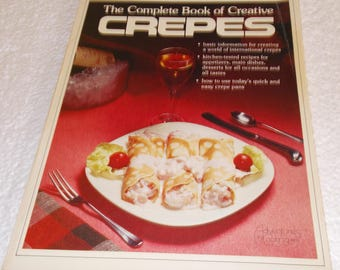 """Vintage Cookbook """"The Complete Book of Creative Crepes""""  Culinary Arts Institute (c) 1977"""