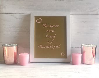 Be your own kind of beautiful, framed quote, photo frame, bedroom decor, home accessories, home decor, girly gifts, pretty quotes