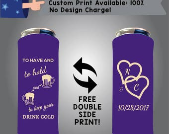 To Have And To Hold And Keep Your Drink Cold Date 24 oz Large Can Wedding Cooler Double Side Print (24LC-W4)