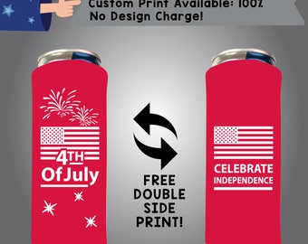 Fourth of July Celebrate Independence 24 oz Large Can Cooler Double Side Print (24LC-FourthofJuly01)