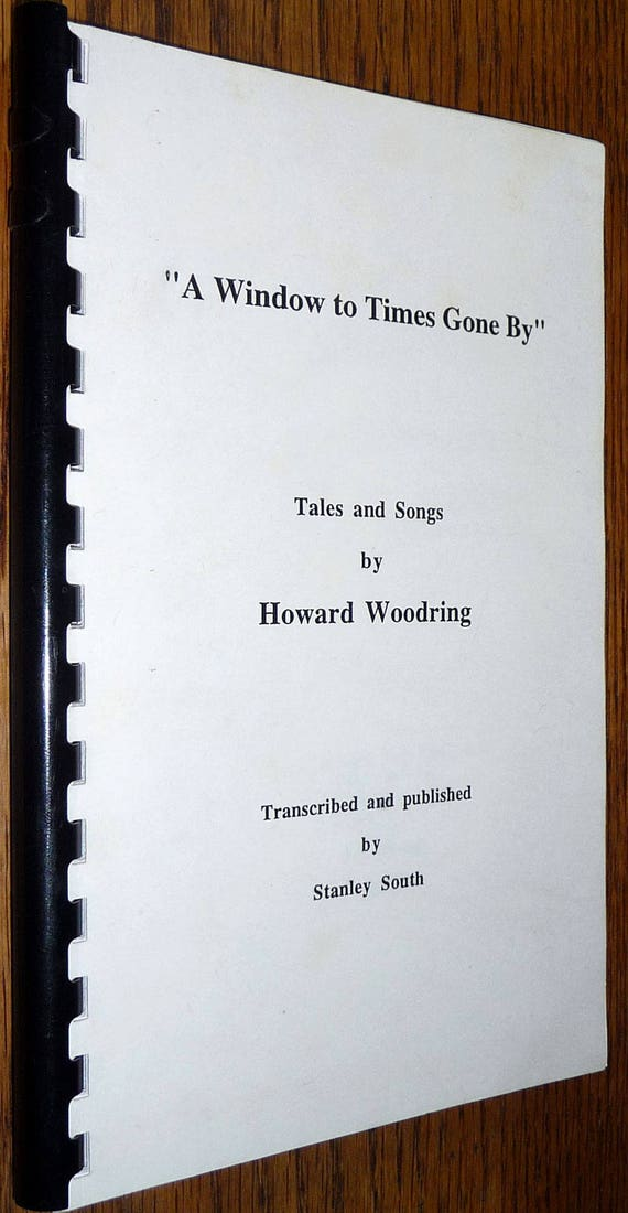 A Window to Times Gone By: Tales and Songs by Howard Woodring by Stanley South (transcribed) 1993  Pottertown Tamarack Watauga Co NC
